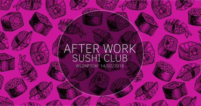 AFTER WORK / SUSHI CLUB